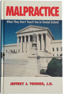 Malpractice: What They Don't Teach You In Dental School